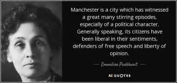 Emmeline Pankhurst quote: Manchester is a city which has