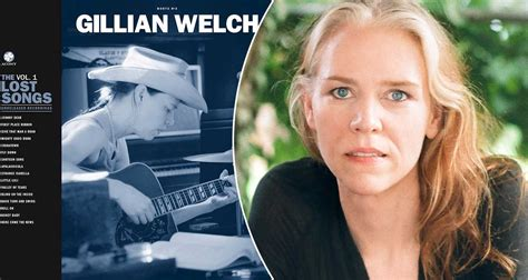 """Gillian Welch: """"Boots no 2: The lost songs vol 1""""/""""All the"""