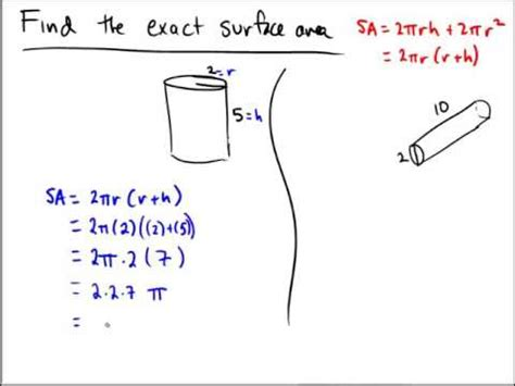 Surface area of a cylinder: Exact answers in terms of pi
